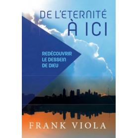 De l'éternité à ici – Frank Viola