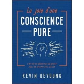 La joie d'une conscience pure – Kevin DeYoung