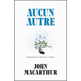 Aucun autre – John MacArthur