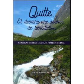 Quitte et deviens une source de bénédiction – Isabelle Mottier