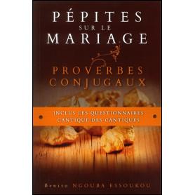 Pépites sur le mariage - Proverbes conjugaux – Benito Ngouba Essoukou
