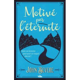Motivé par l'éternité – John Bevere