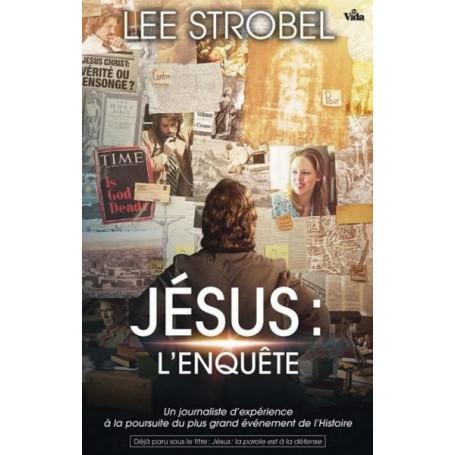 Jésus l'enquête - Lee Strobel