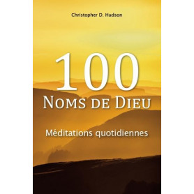 100 noms de Dieu – Christopher D. Hudson