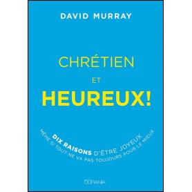 Chrétiens et heureux ! – David Murray