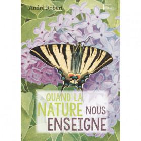Quand la nature nous enseigne – André Robert
