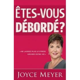 Etes-vous débordé ? – Joyce Meyer