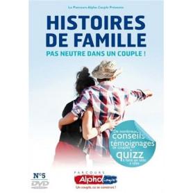 DVD Histoires de familles, pas neutre dans le couple - Alpha Couple Soirée 5