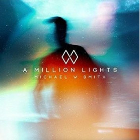 CD A million lights – Michael W. Smith