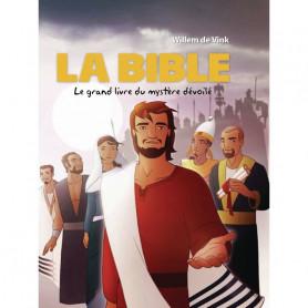 La Bible - Le grand livre du mystère dévoilé - Willem de Vink