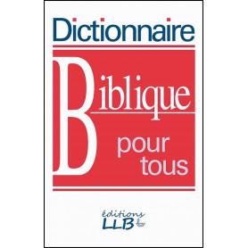 Dictionnaire biblique pour tous – broché – Editions LLB