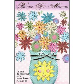 Carte double Bonne fête maman - Fleurs - Neh 8.10