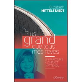 Plus grand que tous mes rêves – Elizabeth Mittelstaedt