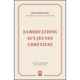 Exhortations aux jeunes chrétiens – John Charles Ryle