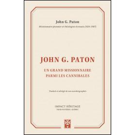 John G. Paton - Un grand missionnaire parmi les cannibales