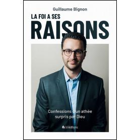 La foi a ses raisons – Guillaume Bignon