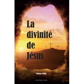 La divinité de Jésus – Philippe André