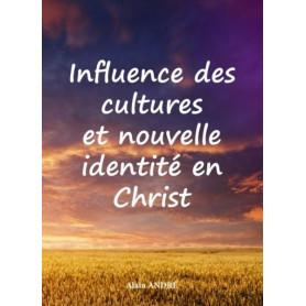 Influence des cultures et nouvelle identité en Christ – Alain André