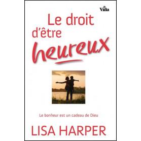 Le droit d'être heureux – Lisa Harper