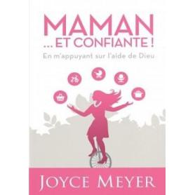 Maman et confiante – Joyce Meyer