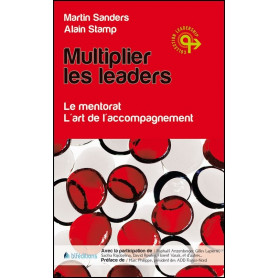 Multiplier les leaders – Martin Sanders et Alain Stamp