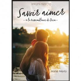 Savoir aimer à la ressemblance de Dieu – Anne Merlo