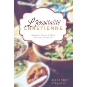 L'hospitalité chrétienne – Alexander Strauch