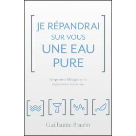 Je répandrai sur vous une eau pure – Guillaume Bourin