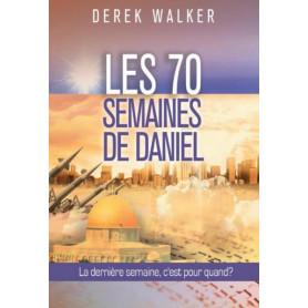 Les 70 semaines de Daniel – Derek Walker