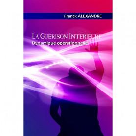 La guérison intérieure Dynamique opérationnelle – Kit – Franck Alexandre