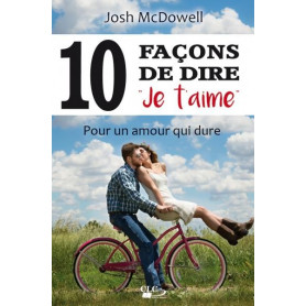 10 façons de dire Je t'aime – Josh McDowell