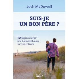 Suis-je un bon père ? – Josh McDowell