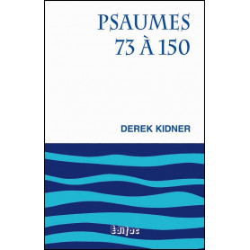 Psaumes 73 à 150 - Derek Kidner