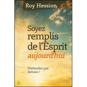 Soyez remplis de l'Esprit aujourd'hui – Roy Hession