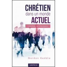 Chrétien dans un monde actuel – Gordon Keddie