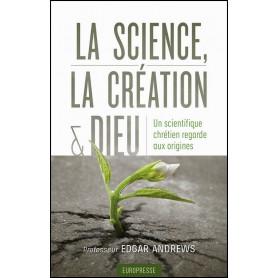 La science la création et Dieu – Edgar Andrews