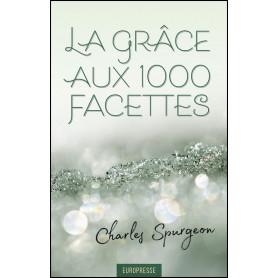 La grâce aux 1000 facettes – Charles Spurgeon