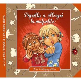 Popette a attrapé la malpolite - Les Théopopettes