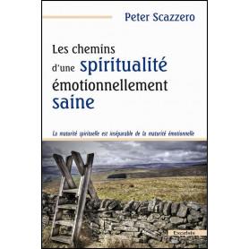 Les chemins d'une spiritualité émotionnellement saine – Peter Scazzero