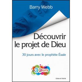 Découvrir le projet de Dieu – Barry Webb