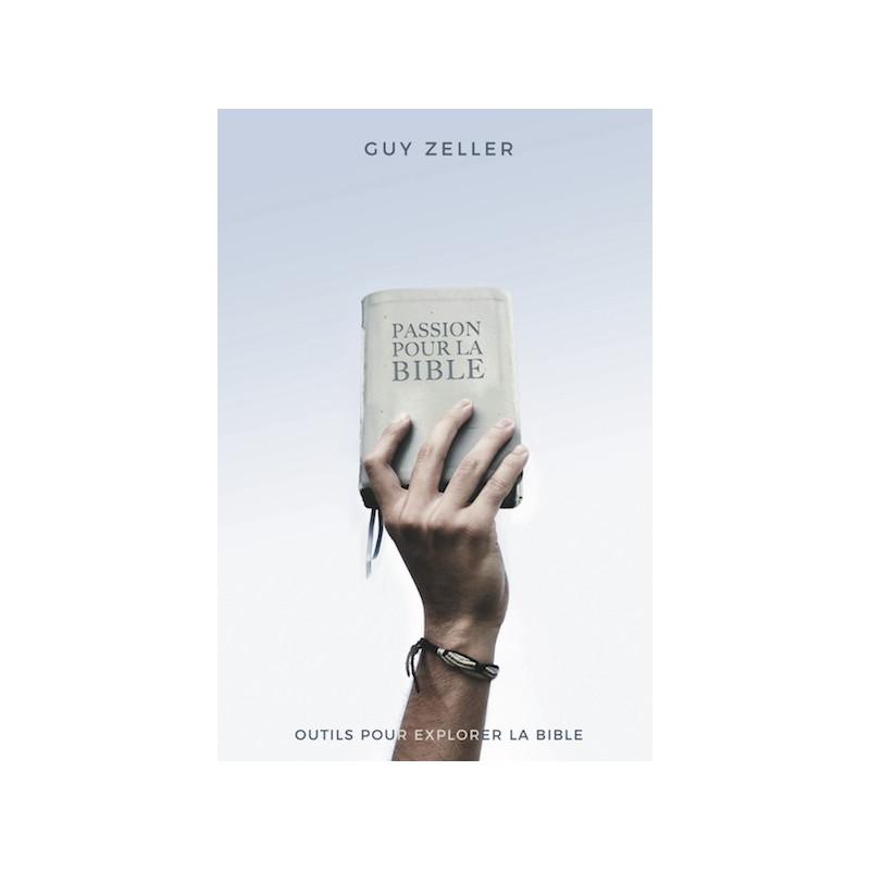 Passion pour la Bible – Guy Zeller