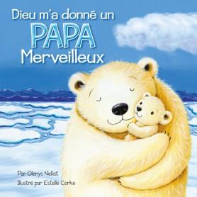 Dieu m'a donné un papa merveilleux – Glenys Nellist – Editions Cedis