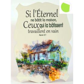 Cadre en bois Si l'Eternel ne bâtit la maison - Ps 127.1 - 19x27 cm - Bord Vert d'eau