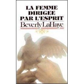 La femme dirigée par l'Esprit - Beverly LaHaye