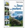 Ces lieux qui parlent… Dans le sud-ouest de la France – Carol Larrey
