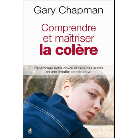 Comprendre et maîtriser la colère – Gary Chapman