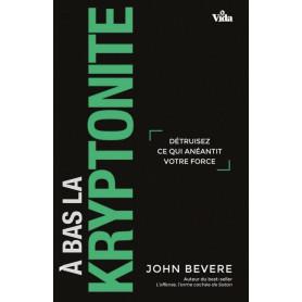 A bas la kryptonite ! – John Bevere