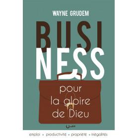 Business pour la gloire de Dieu - Wayne Grudem