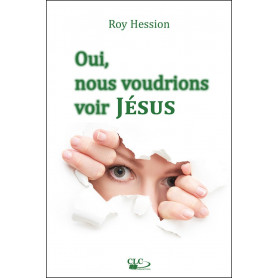 Oui, nous voudrions voir Jésus - Roy Hession