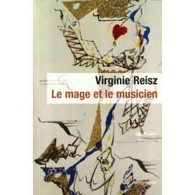 Le mage et le musicien - Virginie Reisz